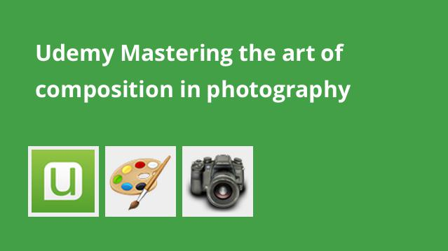 udemy-mastering-the-art-of-composition-in-photography