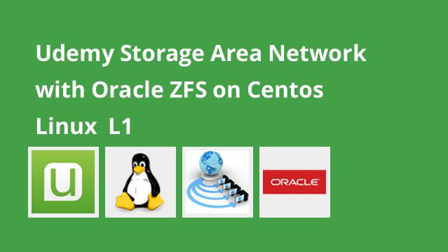 udemy-storage-area-network-with-oracle-zfs-on-centos-linux-l1