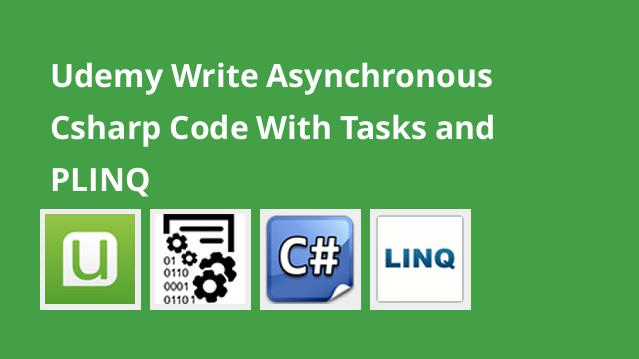 udemy-write-asynchronous-csharp-code-with-tasks-and-plinq