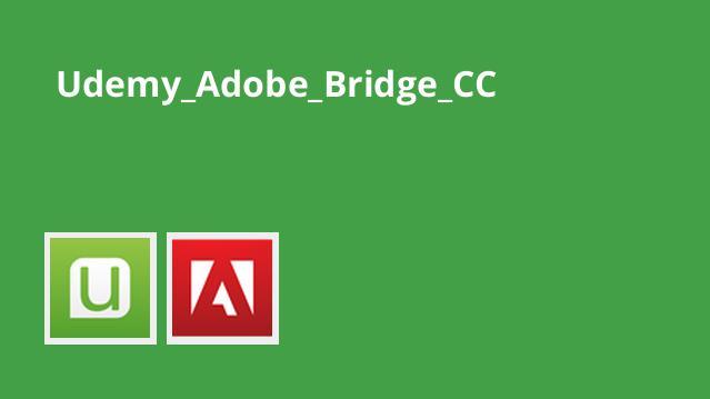 آموزش Adobe Bridge CC