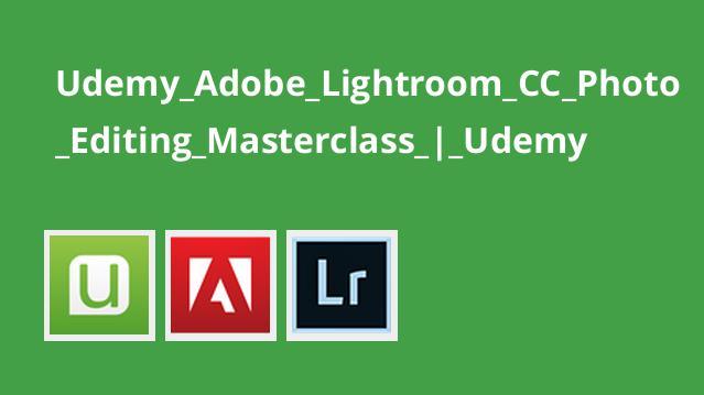 آموزش حرفه ای ویرایش عکس با نرم افزار Adobe Lightroom CC