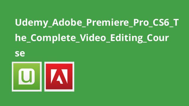 آموزش کامل ویرایش ویدئو باAdobe Premiere Pro CS6
