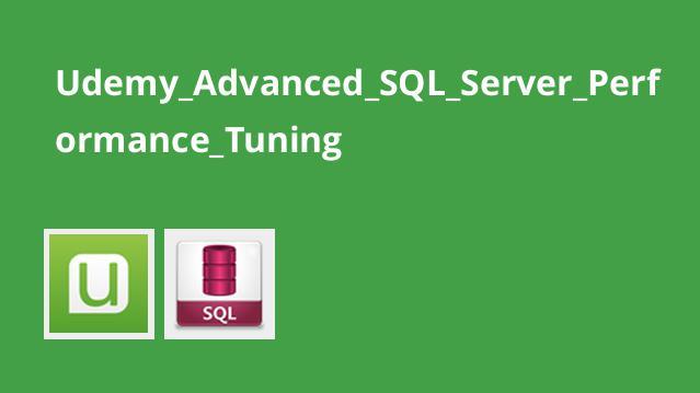 Udemy_Advanced_SQL_Server_Performance_Tuning