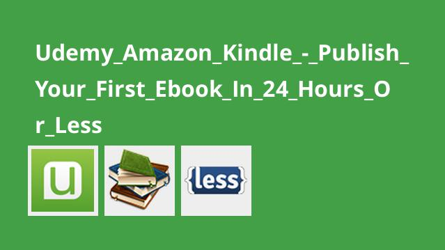 Udemy_Amazon_Kindle_-_Publish_Your_First_Ebook_In_24_Hours_Or_Less