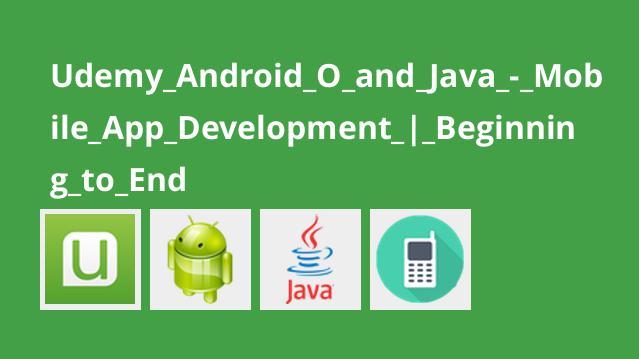 آموزش کامل توسعه اپلیکیشن موبایل باAndroid O و Java