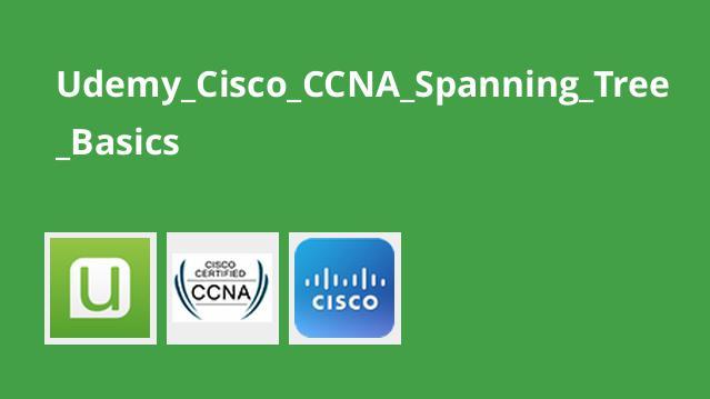 مبانی Spanning Tree در Cisco CCNA