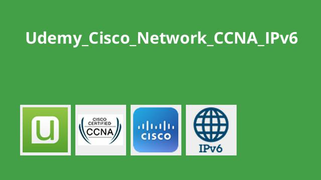 دوره Cisco Network CCNA IPv6