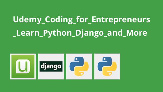 آموزش کدنویسی برای کارآفرینی – آموزش Python Django و …