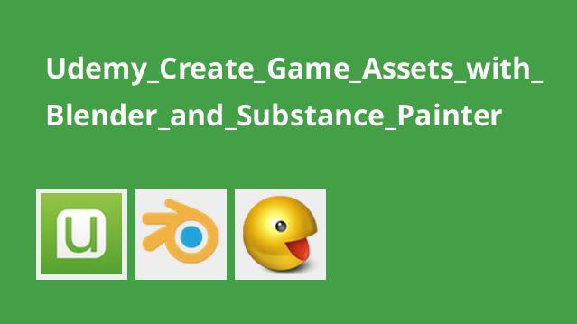 آموزش دارایی های بازی با Blender و Substance Painter