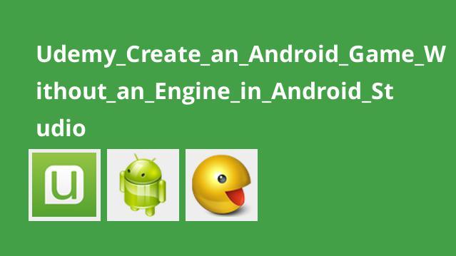 ساخت بازی اندروید با Android Studio بدون استفاده از موتور بازی سازی