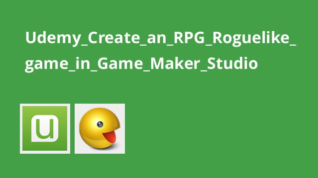 ساخت یک بازی RPG Rogue در Game Maker Studio