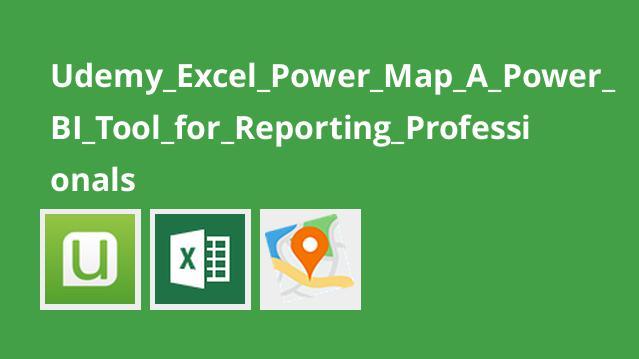 آموزش Excel Power Map – ابزار Power BI برای گزارش دهی