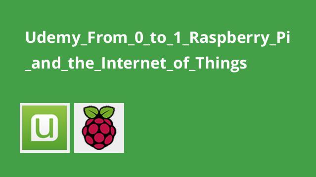 آموزش کامل Raspberry Pi و اینترنت اشیاء