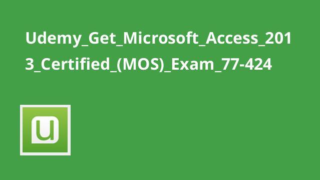 آموزش گواهینامه Microsoft Access 2013 (MOS) Exam 77-424