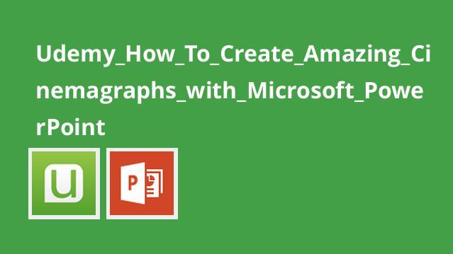 آموزش ایجاد سینماگراف های خارق العاده با Microsoft PowerPoint