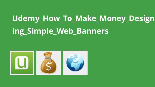 Udemy How To Make Money Designing Simple Web Banners