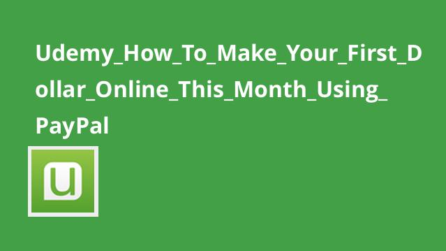 Udemy How To Make Your First Dollar Online This Month Using PayPal