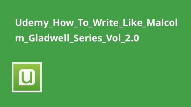 آموزش هنر نویسندگی مانند Malcolm Gladwell