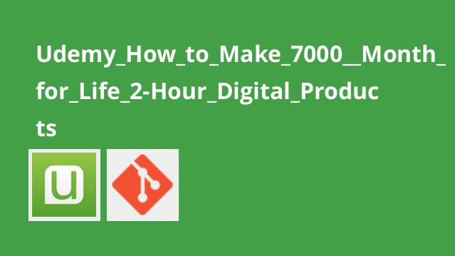 Udemy How to Make 7000  Month for Life 2-Hour Digital Products