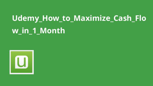 Udemy How to Maximize Cash Flow in 1 Month