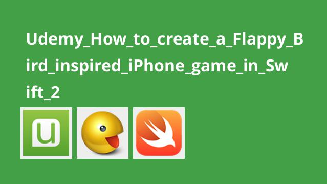 Udemy How to create a Flappy Bird inspired iPhone game in Swift 2