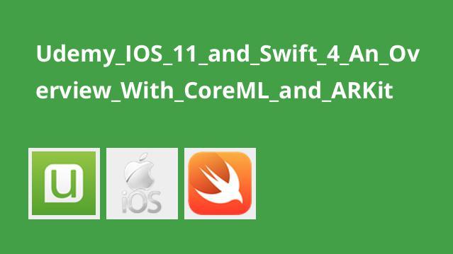 آموزش توسعه اپلیکیشنIOS 11 باSwift 4،CoreML و ARKit
