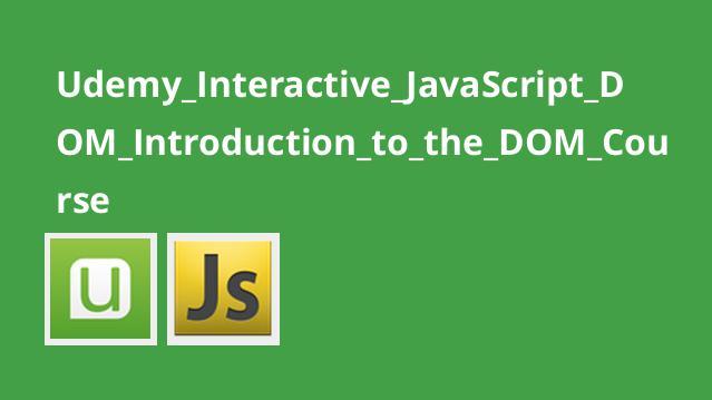 آشنایی با ایجاد صفحات وب تعاملی باJavaScriptو DOM