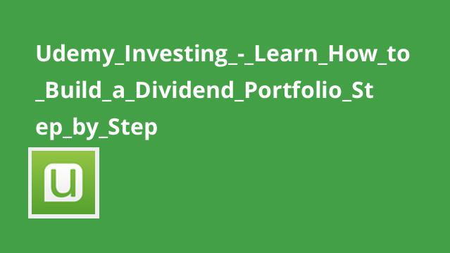 Udemy Investing – Learn How to Build a Dividend Portfolio Step by Step
