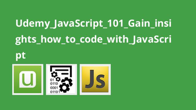 Udemy JavaScript 101 Gain insights how to code with JavaScript