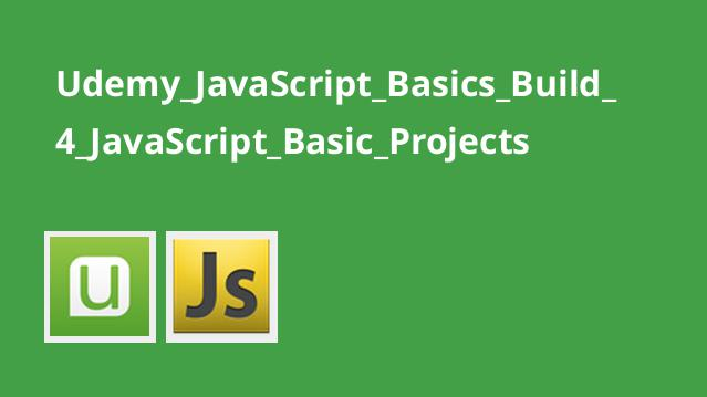 Udemy_JavaScript_Basics_Build_4_JavaScript_Basic_Projects