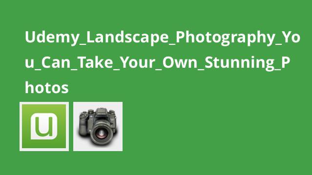 آموزش عکاسی چشم انداز و گرفتن عکس های بی نظیر