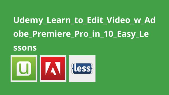 Udemy Learn to Edit Video w Adobe Premiere Pro in 10 Easy Lessons