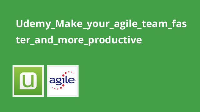 ایجاد تیم agile سریع با بهره وری بالا