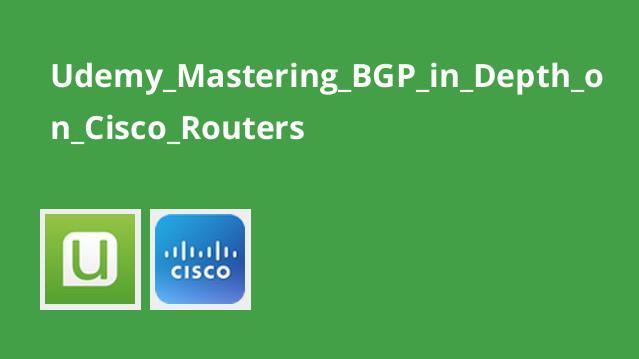 دوره Mastering BGP in Depth on Cisco Routers
