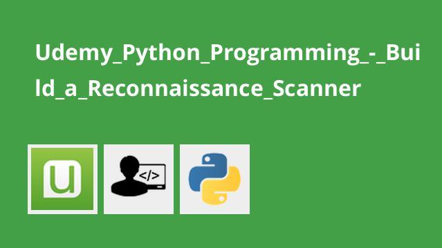 آموزش ساخت Reconnaissance Scanner در پایتون