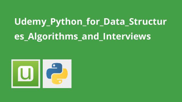 آموزش پایتون برای ساختار داده ها، الگوریتم ها و مصاحبه ها