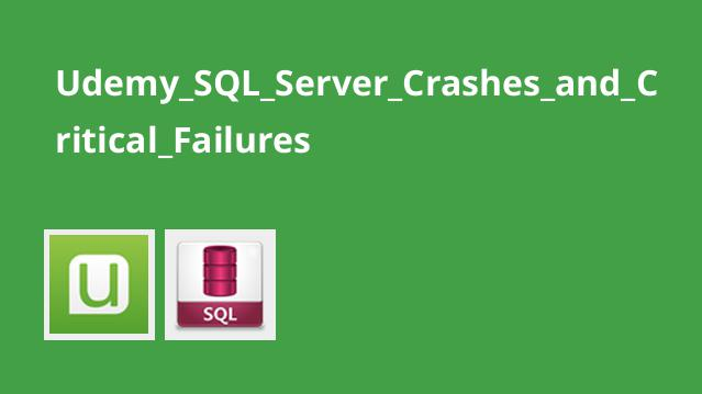 Udemy_SQL_Server_Crashes_and_Critical_Failures