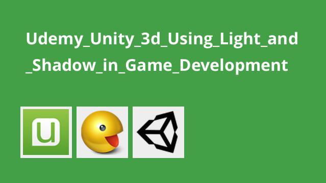 آموزش استفاده از نور و سایه در توسعه بازی درUnity 3D