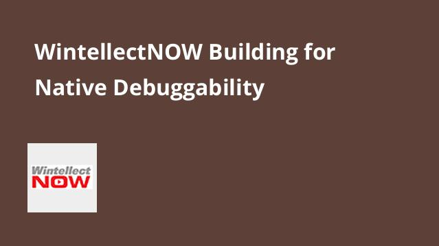 wintellectnow-building-for-native-debuggability