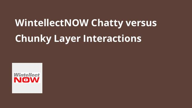 wintellectnow-chatty-versus-chunky-layer-interactions
