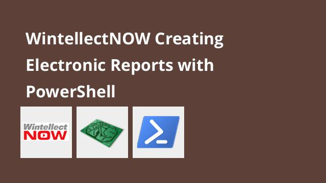 wintellectnow-creating-electronic-reports-with-powershell