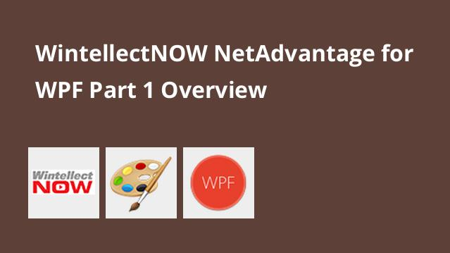 wintellectnow-netadvantage-for-wpf-part-1-overview