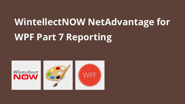 wintellectnow-netadvantage-for-wpf-part-7-reporting
