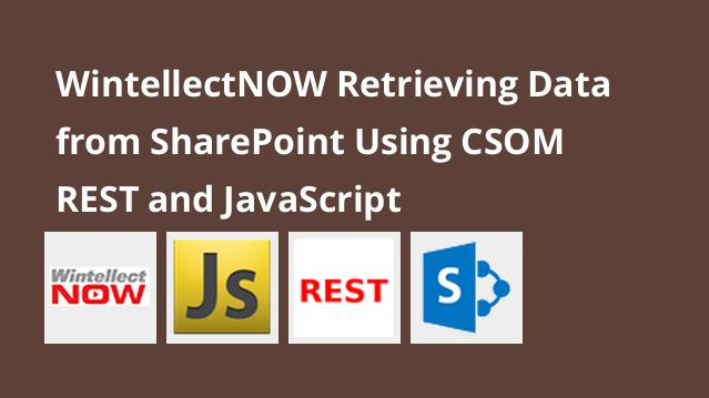 wintellectnow-retrieving-data-from-sharepoint-using-csom-rest-and-javascript