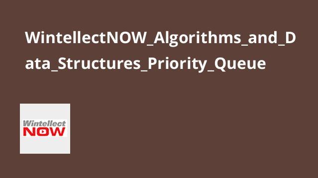 آموزش الگوریتم ها و ساختارهای داده – Priority Queue