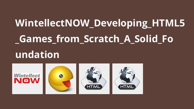 آموزش ساخت بازی هایHTML5 از ابتدا –Solid Foundation