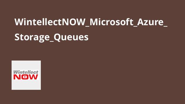 آموزش ذخیره سازی در Microsoft Azure – صف ها