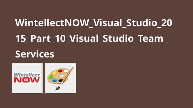 آموزش Visual Studio 2015 – قسمت 10 – Visual Studio Team Services