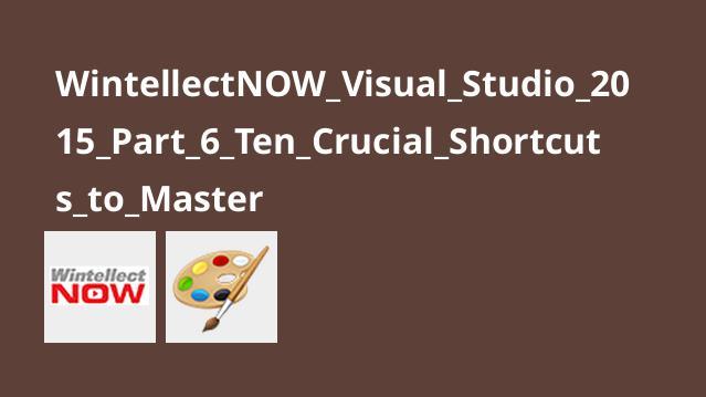 آموزشVisual Studio 2015 – قسمت 6 – معرفی 10میانبر مهم