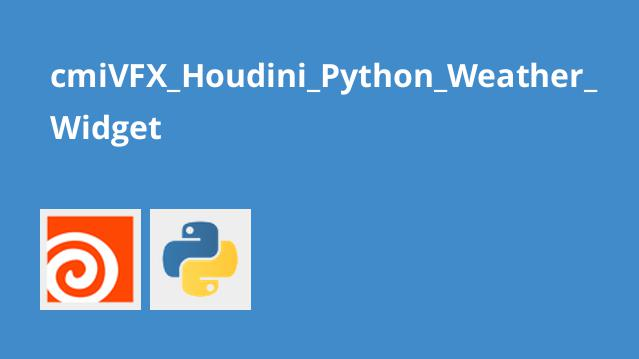 دوره Houdini Python Weather Widget